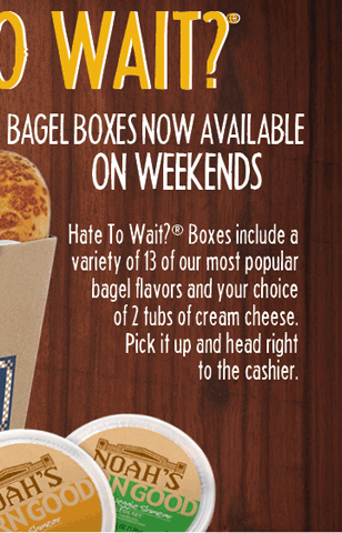 Hate To Wait?® Boxes include a variety of 13 of our most popular bagel flavors